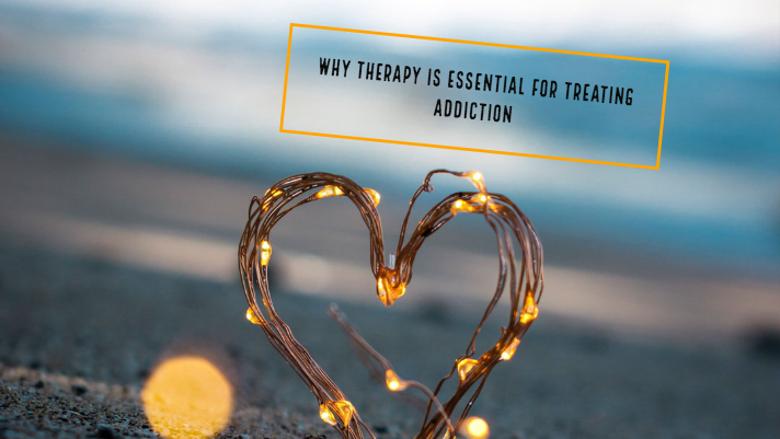 Why Therapy is Essential for Treating Addiction