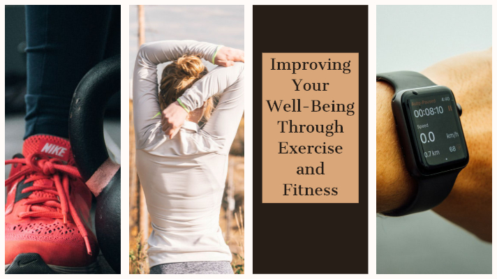 Improving Your Well-Being Through Exercise and Fitness