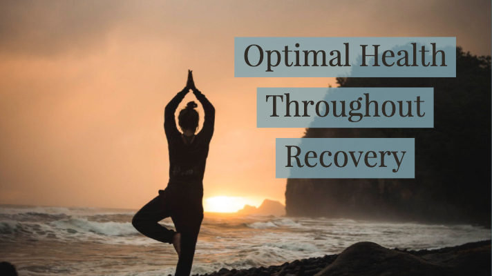 Simple Strategies Ensure Optimal Health Throughout the Recovery Process