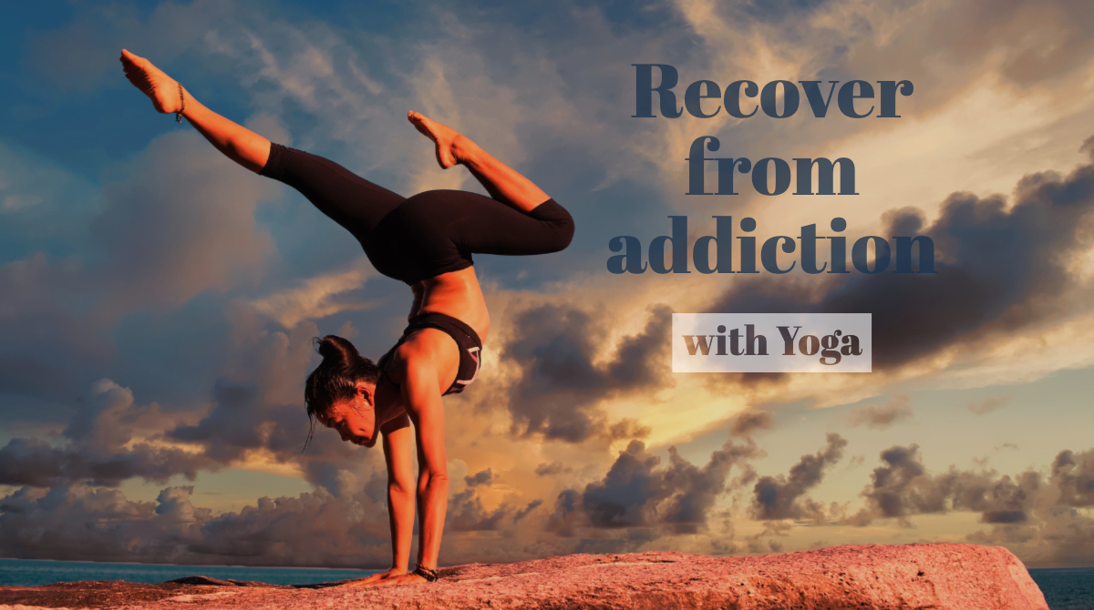Recovering From Addiction With Yoga